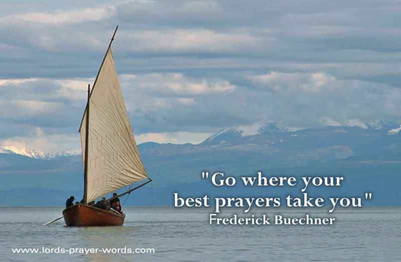go where your best prayers take you